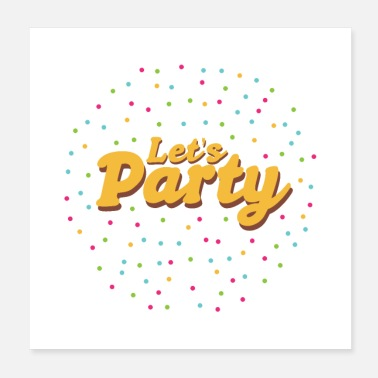 Lets Have A Party Let's Party Party Monster Funny gift idea - Poster