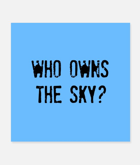 Menschenrechte Poster - WHO OWNS THE SKY? | Future questions | Poster - Poster Weiß