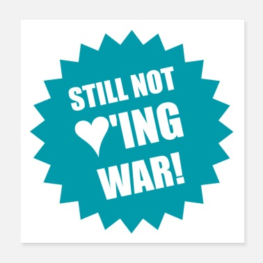 Still Not Loving War - Poster