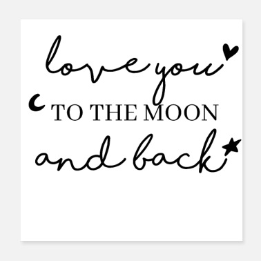 Proof Of Love Love you to the moon and back - Poster