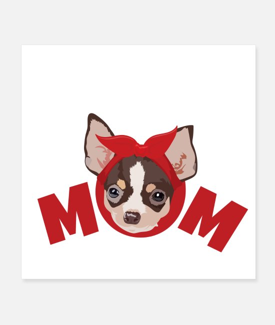 Sweet Dog Posters - Favorite dogs Chihuahua Mom funny gift idea - Posters white