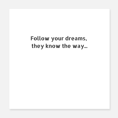 Mindfulness Follow your dreams, they know the way ... - Poster
