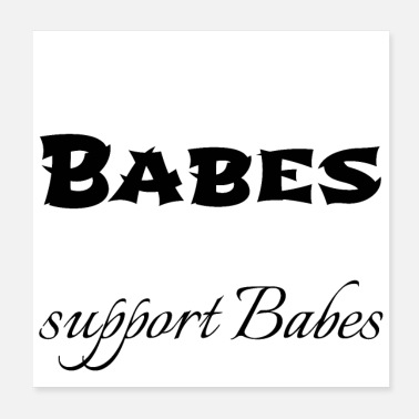 Babe feminism - babes support babes - Poster