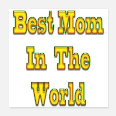 Best Mother Mom, mother, best in the world - Poster