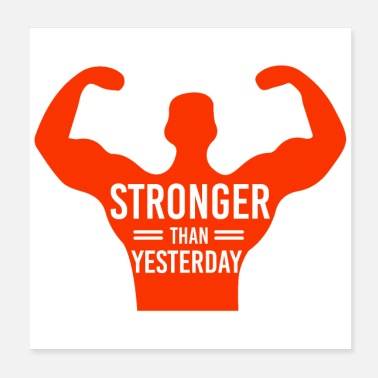 Stronger Than Yesterday Funny Gym Stronger Than Yesterday gift idea - Poster