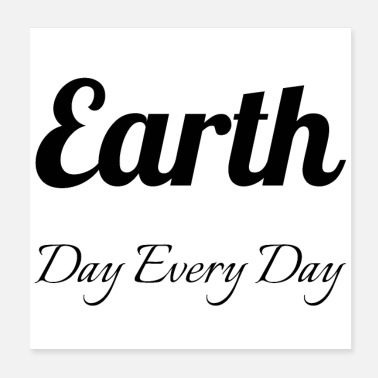 Earth Day vegan - Earth Day Every Day - Poster