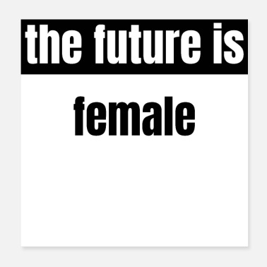 Female feminism - the future is female - Poster