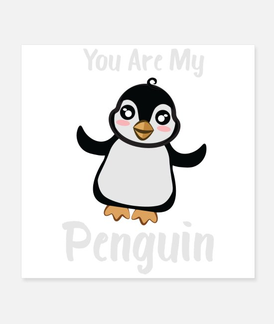 Wintersport Poster - You Are My Penguin Süßer Pinguin Geschenkidee - Poster Weiß