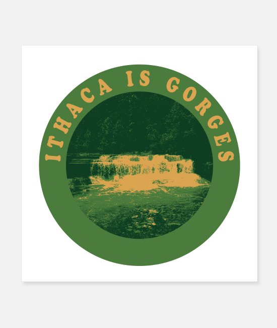 Falls Posters - Ithaca Is Gorges - Posters white