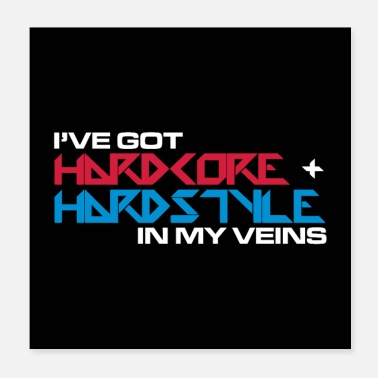 Hardstyle HC + Hardstyle EDM quote poster - Poster