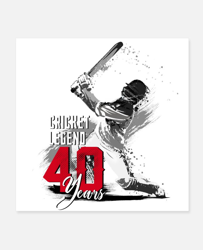 Forty Posters - Cricket player, 40th birthday, the legend - Posters white