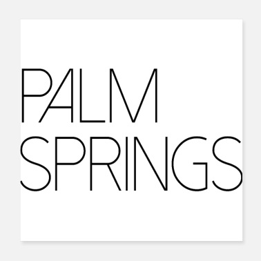 Palm PALM SPRINGS - Poster