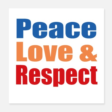 Respect Peace, Love, and Respect - Poster