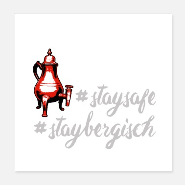 Land Egg STAY SAFE & STAY BERGISCH by die | site - Poster