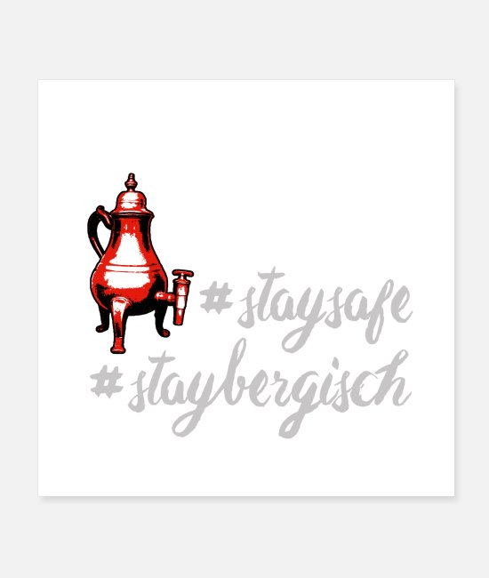 Village Posters - STAY SAFE & STAY BERGISCH by die | site - Posters white