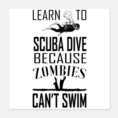 Scuba Learn to Scuba Dive Because Zombies Can't Swim - Poster