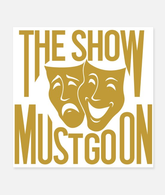 Commedy Posters - THE SHOW MUST GO ON Mask Gold - Posters white
