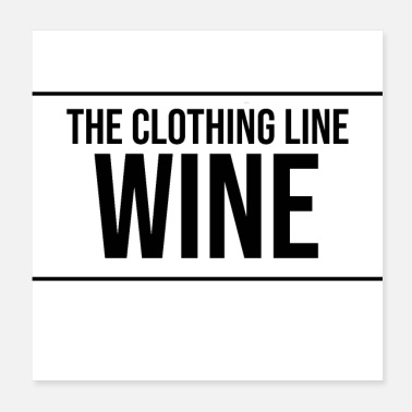 Wine the wine wine clothing line - Poster