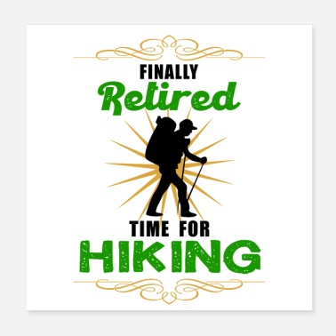 Pensioniert Finally Retired Time For Hiking Endlich in Pension - Poster