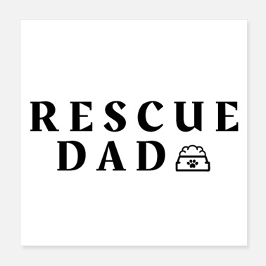 Rescue Dog Rescue Dad - Poster