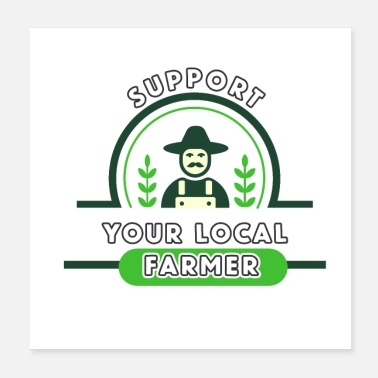 Farmer Support your local farmer - Poster