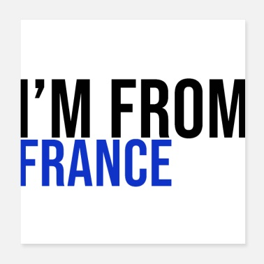 Country I'm from France Europe Français - Poster