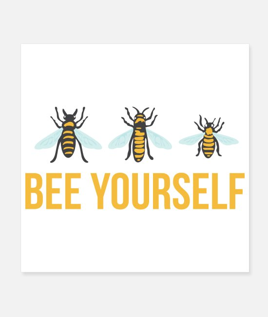Be Yourself Posters - Motivational Quotes Bee Yourself Funny Gift - Posters white