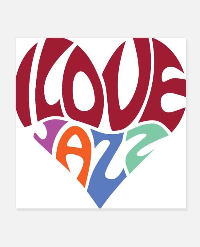 Love With Heart Posters - I love jazz - Posters white