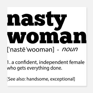 Politics Nasty Woman Definition Cool Politics - Poster