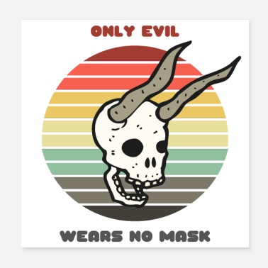 Wear Sunset Demon Skull / Only Evil Wears No Mask - Poster