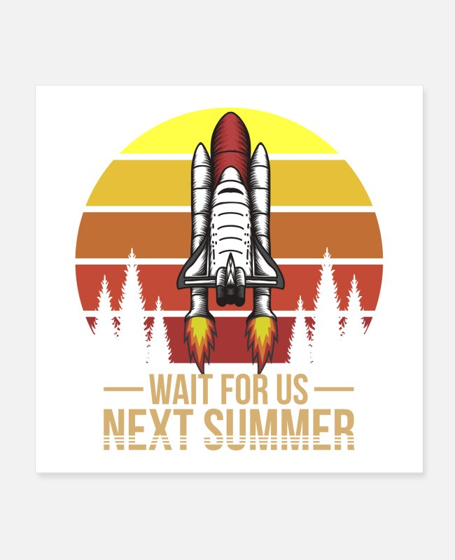 Space Posters - Spacecraft sunset, Wait for us next summer - Posters white