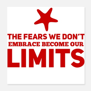 Wealthy The fears we don't embrace become our limits - Poster