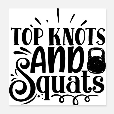 Squat Top knuder og squats Cool gym pigers slogan - Poster
