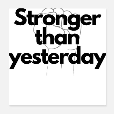 Stronger Than Yesterday Stronger than yesterday - Poster