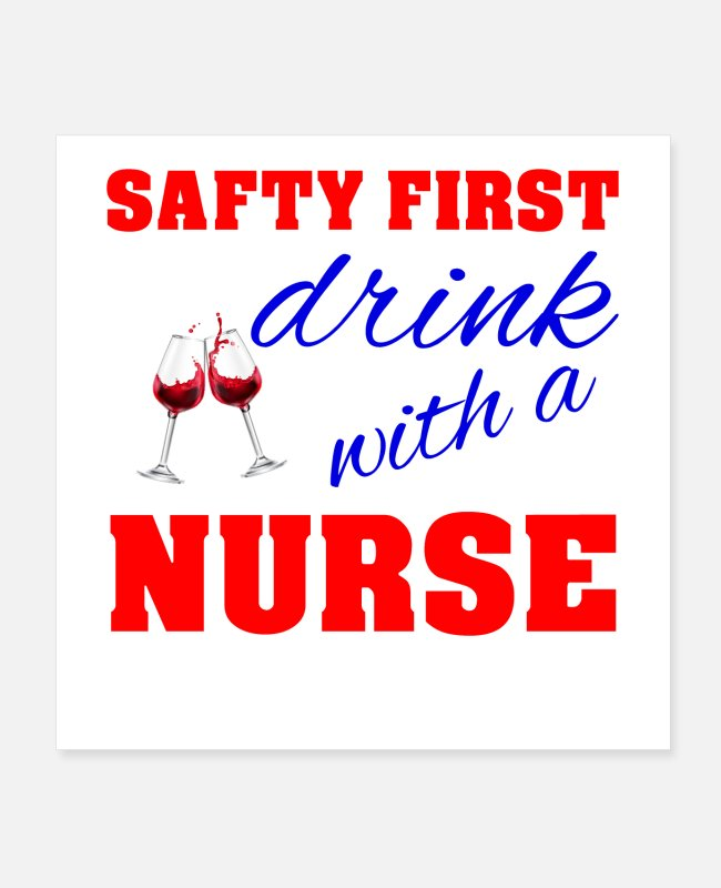 Beautiful Posters - Safty first drink with a nurse - Posters white