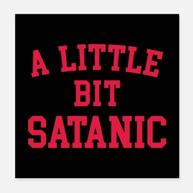 Goth A Little Bit Satanic Funny Quote Poster - Poster