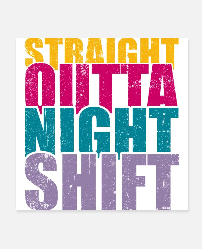 Bless You Posters - Nurse Night Shift Straight Outta - Posters white
