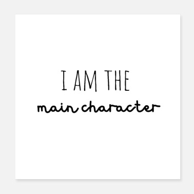 Character I am the main character - Poster