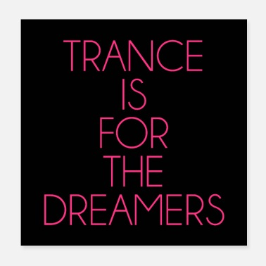 Trance Trance Dreamers Tanzmusik Zitat Poster - Poster