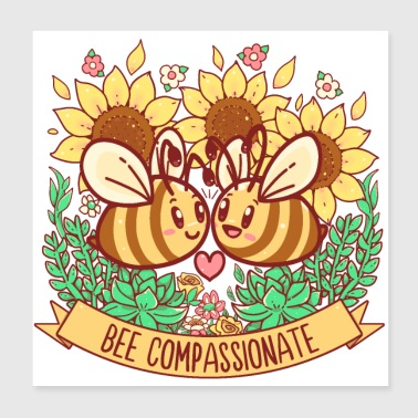 Bee Compassionate - Save the Bees - Poster 20x20 cm