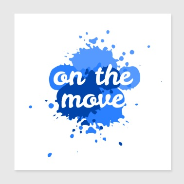 Motion on the move - Poster 20x20 cm