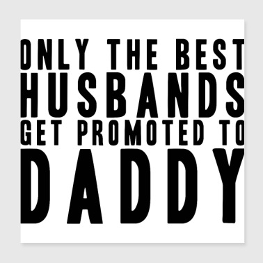 Only the best husbands will father Father's Day - Poster 20x20 cm