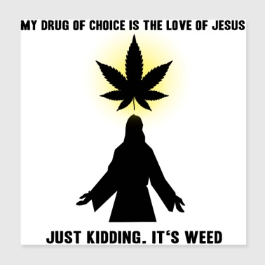 Jesus Smokes Joint Gift Idea Weed grass drugs - Poster 20x20 cm