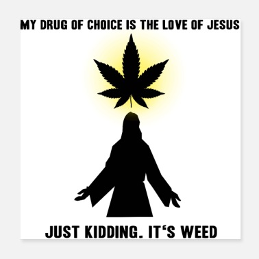 Smoke Weed Jesus Smokes Joint Gift Idea Weed grass drugs - Poster 20x20 cm