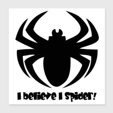 I BELIEVE I SPIDER! (B) - Poster 20x20 cm