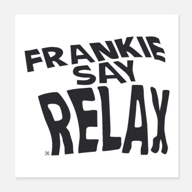 Relaxe Frankie say relax - Poster 20x20 cm