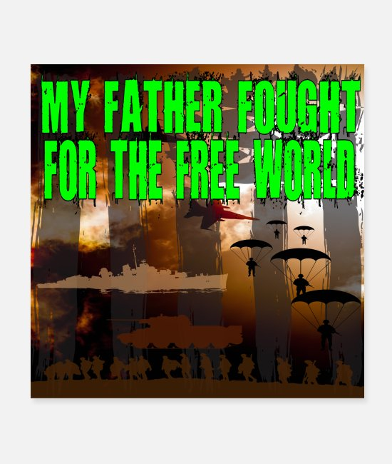 Vietnamkrieg Poster - POSTER My Father fought for the free World Veteran - Poster Weiß