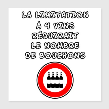 Number THE 4 WINE LIMITATION WILL REDUCE THE NUMBER OF ... - Poster 20x20 cm