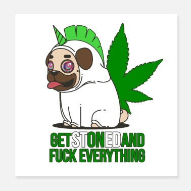 Stoner Get Stoned and Fuck Everything! - Poster 20x20 cm
