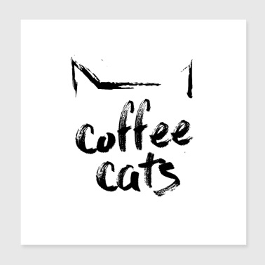 Addicted coffeecats, the cat in you - Poster 20x20 cm